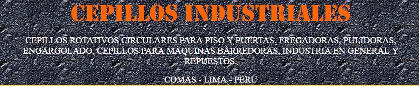 Cepillos indusriales, rotativos, circulares, industria en general, mantenimiento, Comas, Lima, Peru