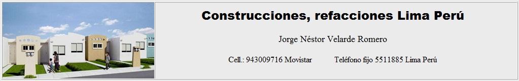 refacciones. construccion, casas, departamentos, Jorge Velarde Romero, Lima, Peru